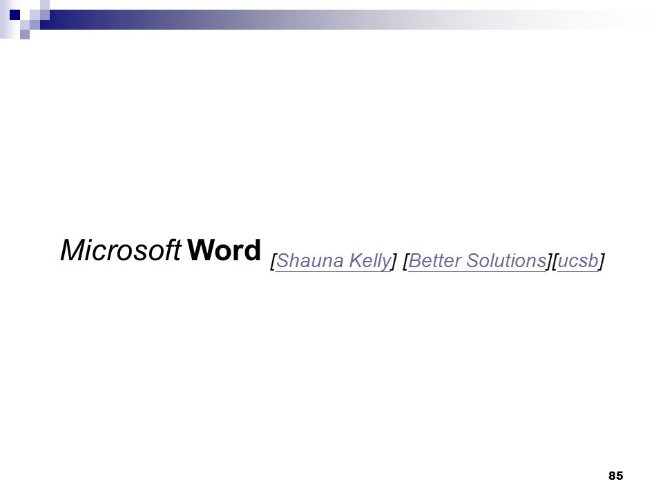 Microsoft Word [Shauna Kelly] [Better Solutions][ucsb]